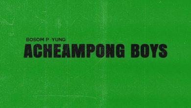 Bosom P Yung Acheampong Boys