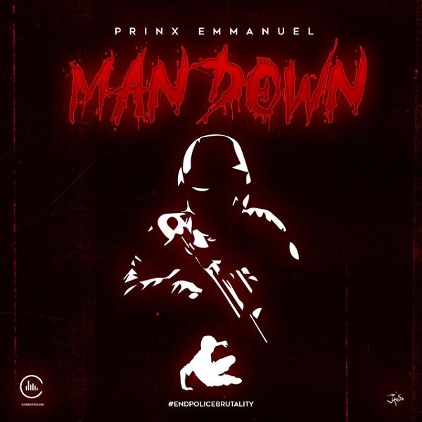 Prinx Emmanuel Man Down End Police Brutality