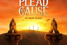 Rygin King - Plead My Cause
