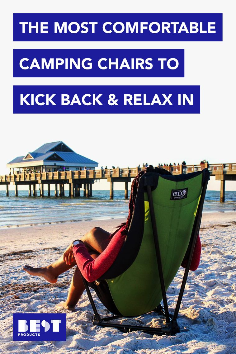 Most Comfortable Camping Chair 11 Best Camping Chairs Of 2019 Portable Camping Chairs For