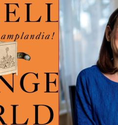 karen russell orange world interview 2019 acclaimed author talks monsters climate change her new book [ 1400 x 700 Pixel ]