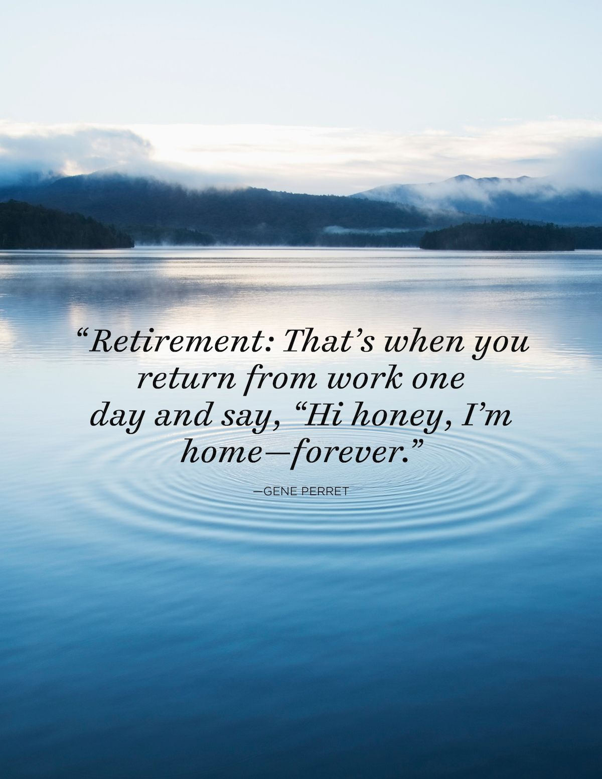 35 Great Retirement Quotes - Funny and Inspirational Quotes About Retirement