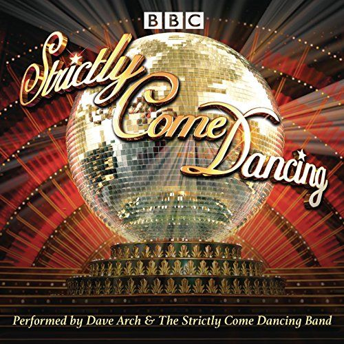 Strictly Come Dancing par Dave Arch et le Strictly Come Dancing Band