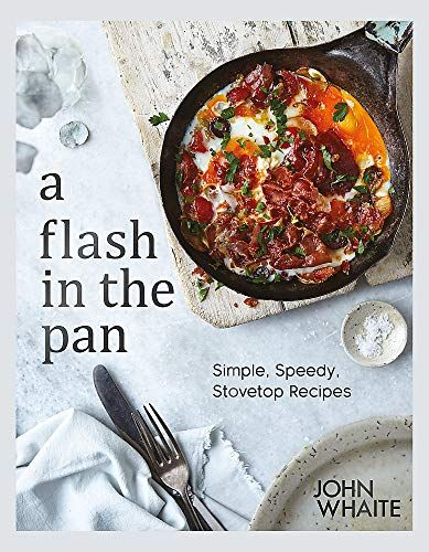 Lightning in the Pan: Quick and Easy Stovetop Recipes by John Whaite
