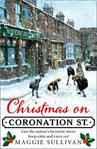Christmas on Coronation Street by Maggie Sullivan