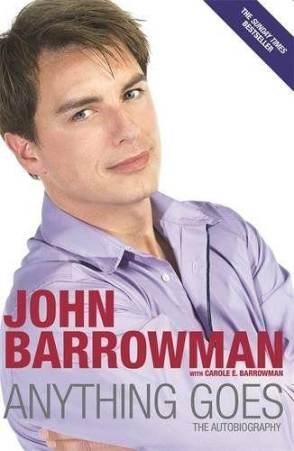 Anything going: The biography by John Barrowman by Carole E Barrowman
