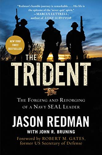 the trident the forging and reforging of a navy seal leader