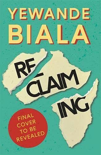 Reclaiming by Yewande Biala