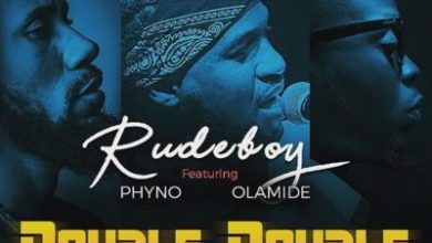 "Photo of Rudeboy – ""Double Double"" ft. Phyno x Olamide"