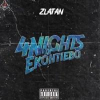 Zlatan – 4 (Days) Nights In Ekohtiebo