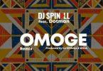 DJ Spinall ft Dotman Omoge Refix Mp3