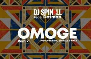 DJ Spinall ft Dotman Omoge Refix Mp3