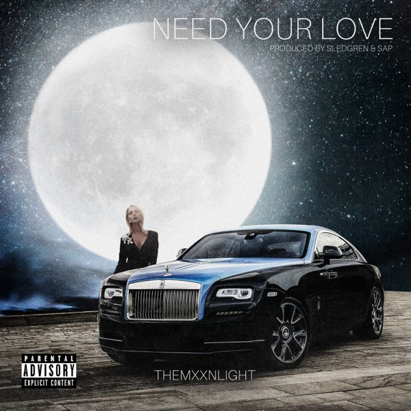 Themxxnlight Need Your Love Mp3 Download