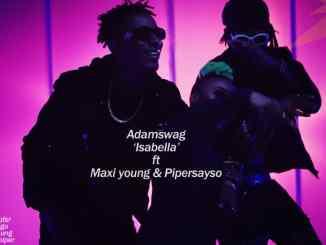 Adam Swag ft. Maxi Young x Pyper – Isabella