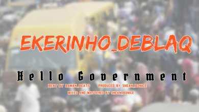 Photo of Ekerinho Deblack – Hello Government Mp3 Prod. By Shean Bonice