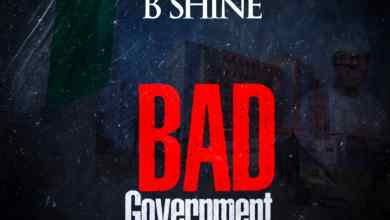 Photo of BShine – Bad Government