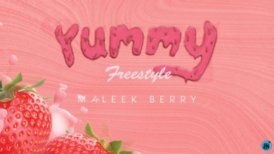 Photo of Maleek Berry – Yummy (Freestyle)