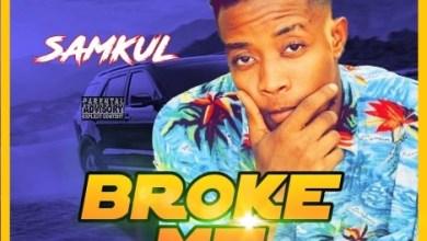 Photo of Samkul – Broke Me