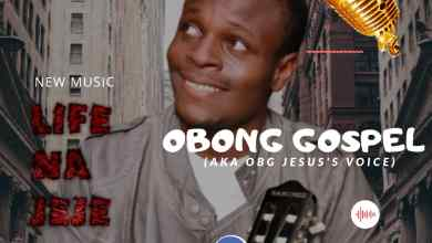 Photo of Obong Gospel – Life Na Jeje