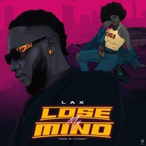Download L.A.X – Lose My Mind
