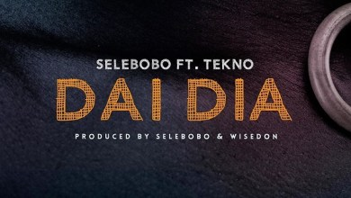 Photo of Selebobo ft. Tekno – Dai Dia