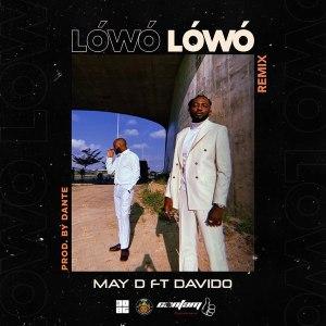 Download May D ft. Davido – Lowo Lowo (Remix)