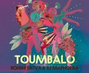 EP: Boddhi Satva & DJ Maphorisa – Toumbalo