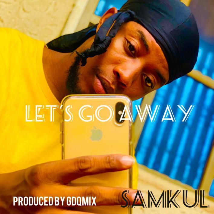 Samkul - Let's Go Away