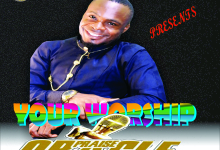 Photo of Praise Oracle – Your Worship