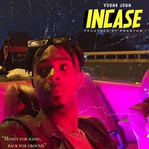 Download Young Jonn – Incase