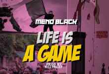 Photo of Meno Black – Life Is A Game