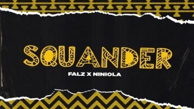 Photo of Falz ft. Niniola – Squander