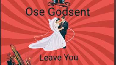 Photo of Ose Godsent – Leave You