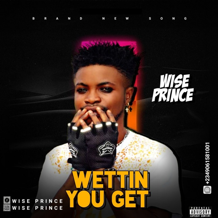 Wise Prince – Wettin You Get