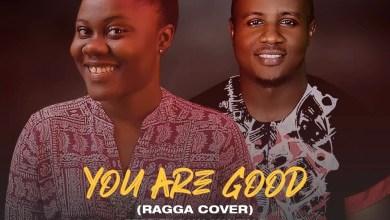 Photo of Keota Ina-Ibor X Wisdom Ekpe – You Are Good