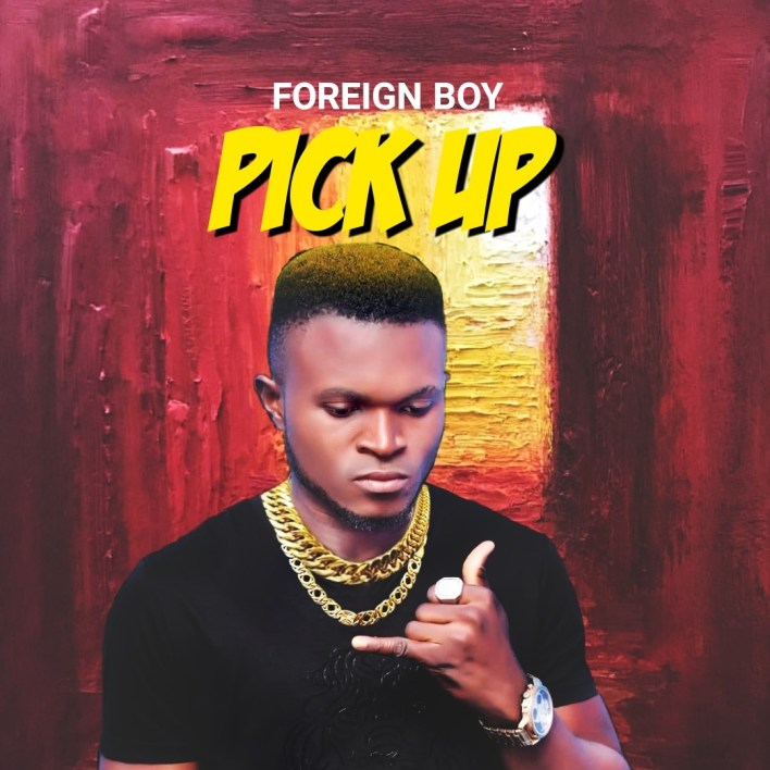 Foreign Boy – Pick Up