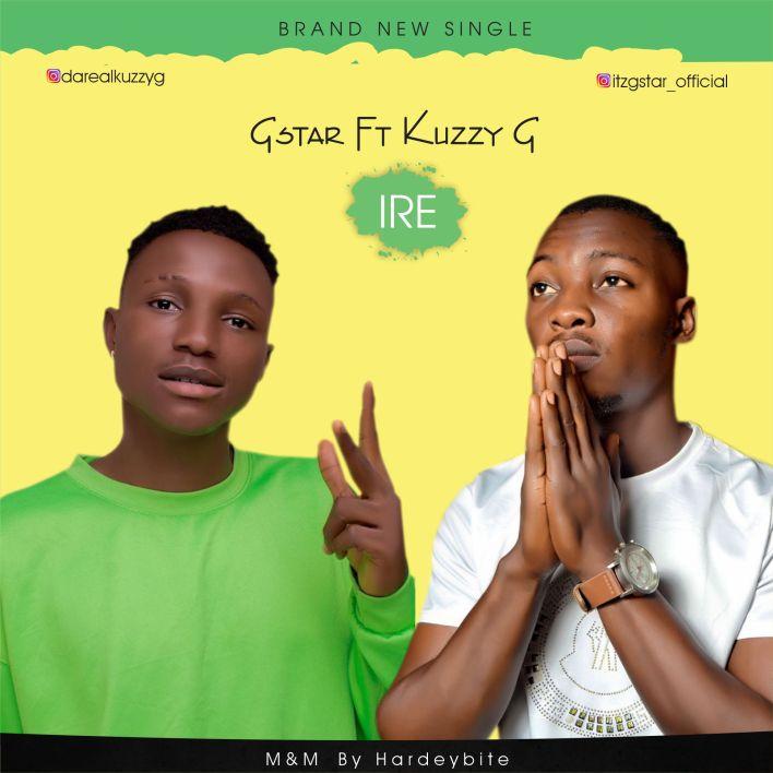 Gstar ft Kuzzy G – Ire