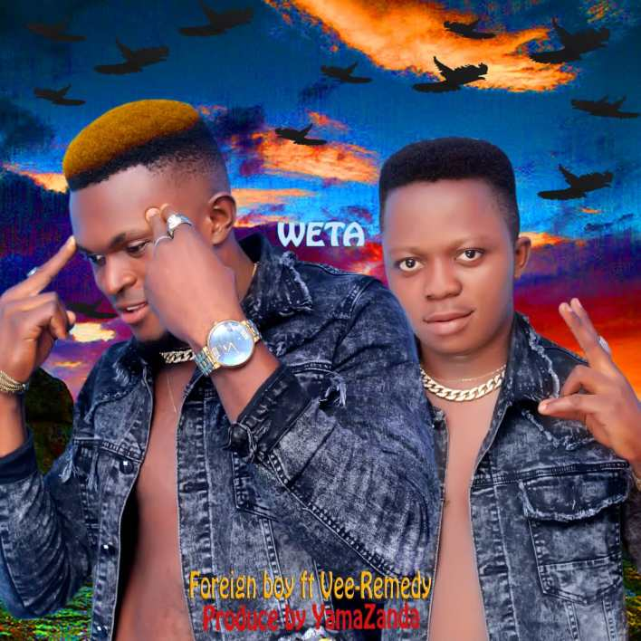 Foreign Boy Ft Vee Remedy - Weta
