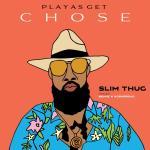 "Slim Thug – ""Playas Get Chose"" ft. Beanz N Kornbread"