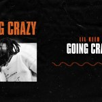 """Lil Keed Is Now """"Going Crazy"""""""