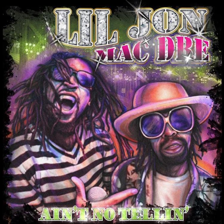 Lil Jon Dre - Ain't No Tellin' mp3 download