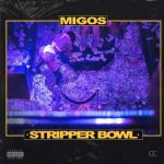 Migos – Stripper Bowl (Audio)