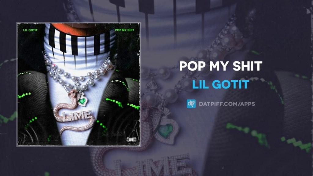 Lil Gotit Pop My Shit Mp3