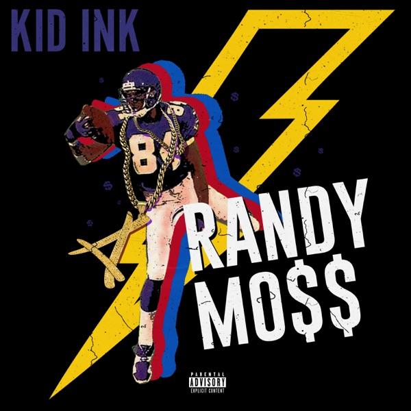 Kid Ink – Randy Moss (Audio)