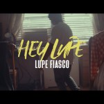 Lupe Fiasco – Hey Lupe (Video)