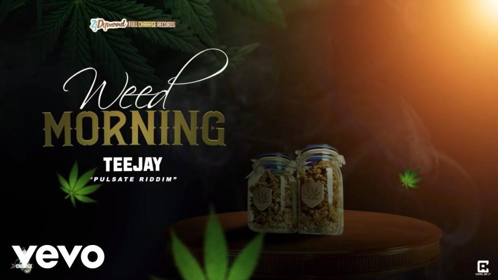 TeeJay Weed Morning