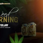 TeeJay Weed Morning