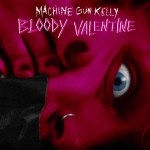 MGK Bloody Valentine