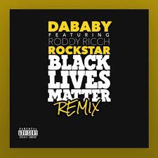 DaBaby – Rockstar BLM REMIX ft. Roddy Ricch