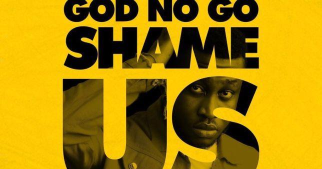 Prinx Emmanuel God No Go Shame Us